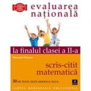 Evaluarea nationala la finalul clasei a II-a. Scris-citit si matematica - Manuela Dinescu