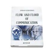 Flow and flood of communication - Stefan Vladutescu