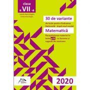 30 de variante de teste pentru Evaluarea Nationala 2020 - Matematica - Recapitularea materiei in TESTE GRILA- cu bareme si sugestii de rezolvare Conf imagine librariadelfin.ro