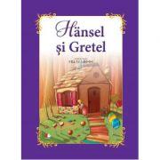 Hansel si Gretel - adaptare dupa fratii Grimm imagine librariadelfin.ro