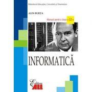 Informatica. Manual pentru clasa a XII-a - Alin Burta