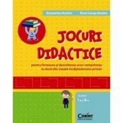 Jocuri didactice pentru formarea si dezvoltarea unor competente la elevii din clasele invatamantului primar, clasele I si a II-a - Alexandrina Dumitru imagine librariadelfin.ro