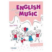 Learn english with music. Clasa pregatitoare - Elena Sticlea imagine librariadelfin.ro