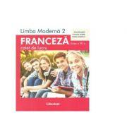 Limba moderna 2. Franceza pentru clasa a VII-a. Caiet de lucru - Claudia Dobre, Gina Belabed, Diana Ionescu imagine librariadelfin.ro