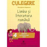 Limba si literatura romana. Culegere Clasa a IV-a. Exercitii, autoevaluare, teste - Georgiana Gogoescu imagine librariadelfin.ro