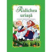 Ridichea uriasa. Poveste populara ruseasca imagine librariadelfin.ro