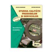 Studiul calitatii produselor si serviciilor. Manual clasa a XII-a - Nicoleta Singureanu, Cristiana Mateiciuc imagine librariadelfin.ro