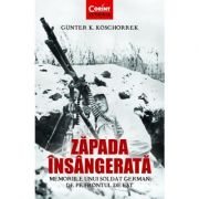 Zapada insangerata - Gunter K. Koschorrek imagine librariadelfin.ro