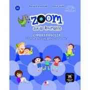 Zoom sur la Roumanie. Limba franceza. Caiet de activitati pentru clasa a IV-a - Elena Raisa Vlad