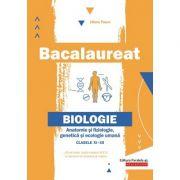 Bacalaureat 2020 Anatomie si fiziologie, genetica si ecologie umana pentru clasele 11-12 - Liliana Pasca imagine librariadelfin.ro