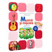 Muzica si miscare. Manual pentru clasa a II-a, semestrul II - Irinel Beatrice Nicoara imagine librariadelfin.ro