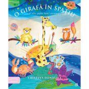O girafa in spatiu si alte lumi ascunse - Cristina Donovici imagine librariadelfin.ro