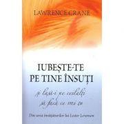 Iubeste-te pe tine insuti si lasa-i pe ceilalti sa faca ce vrei tu - Lawrence Crane, Lester Levenson