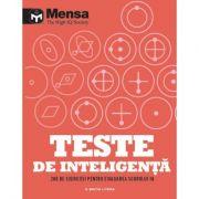 Mensa. Teste de inteligenta. 200 de exercitii pentru evaluarea scorului IQ imagine librariadelfin.ro