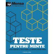 Mensa. Teste pentru minte. 189 de exercitii si teste pentru a-ti antrena puterea mintii imagine librariadelfin.ro