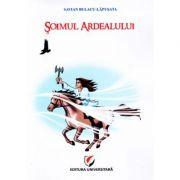 Soimul Ardealului - Savian Bulacu-Lapusata imagine librariadelfin.ro