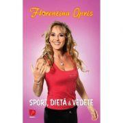 Sport, dieta si vedete (format mic) - Florentina Opris