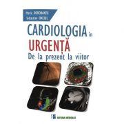Imagine Cardiologia In Urgenta - Dela Prezent La Viitor - Maria Dorobantu,