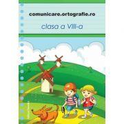 Comunicare. ortografie. ro clasa a VIII-a - Laura Agapin, Monica Halaszi, Luminita A. Sfara, Alina I. Tonea imagine librariadelfin.ro