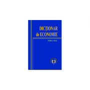 Dictionar de economie. Editia II - ASE Catedra de Economie si Politici Economice