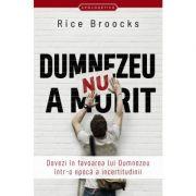 Dumnezeu nu a murit - Rice Brooks