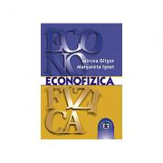 Econofizica. O introducere in fizica sistemelor socioeconomice - Mircea Gligor, Margareta Ignat imagine librariadelfin.ro