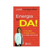 Energia lui... DA! - Loral Langemeier