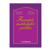 Finantele institutiilor publice - Tatiana Mosteanu, Constantin Roman imagine librariadelfin.ro
