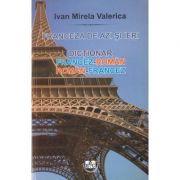 Franceza de azi si ieri. Dictionar roman-francez, francez-roman - Mirela Valerica Ivan