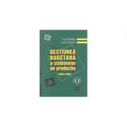 Gestiunea bugetara a sistemelor de productie. Editia a II-a - Cosmin Dobrin, Florica Badea imagine librariadelfin.ro
