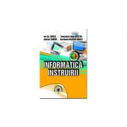 Informatica instruirii - Constanta-Nicoleta Bodea, Ion Gh. Rosca, Gabriel Zamfir, Constantin-Gelu Apostol