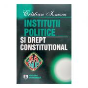 Institutii politice si drept constitutional - Cristian Ionescu imagine librariadelfin.ro