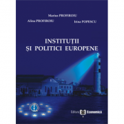 Institutii si politici europene - Alina Profiroiu, Marius Profiroiu, Irina Popescu imagine librariadelfin.ro