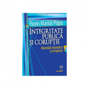 Integritate publica si coruptie. Abordari teoretice si empirice - Florin Marius Popa imagine librariadelfin.ro