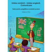 Limba romana - limba engleza clasa a VI-a. Editia 2. Teste pentru pregatirea evaluarii scolare imagine librariadelfin.ro