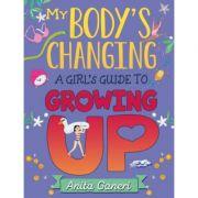 My Body's Changing - Anita Ganeri