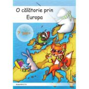 O calatorie prin Europa 7 ani + - Alexandrina Dumitru imagine librariadelfin.ro