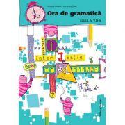Ora de gramatica clasa a VII-a - Monica Halaszi, Luminita Sfara imagine librariadelfin.ro