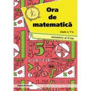 Ora de matematica clasa a V-a semestrul al II-lea - Petre Nachila imagine librariadelfin.ro