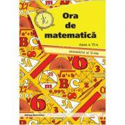 Ora de matematica clasa a VI-a semestrul al II-lea - Petre Nachila imagine librariadelfin.ro