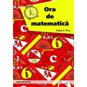 Ora de matematica clasa a VI-a semestrul I - Petre Nachila imagine librariadelfin.ro