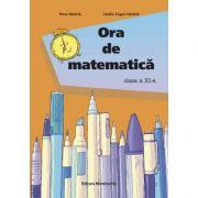 Ora de matematica clasa a XI-a - Catalin Eugen Nachila, Petre Nachila imagine librariadelfin.ro