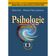 Psihologie. Manual pentru clasa a X-a - Mihai Golu, Mihaela Pais-Lazarescu imagine librariadelfin.ro