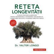 Reteta longevitatii. O noua strategie alimentara pentru regenerarea si intinerirea organismului, combaterea bolilor si atingerea greutatii ideale - Va