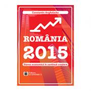 Romania 2015. Starea economica in continua crestere - Constantin Anghelache