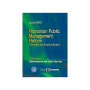 Romanian Public Management Reform. Theoretical and empirical studies. Volume 1. Administration and Public Services - Lucica Matei imagine librariadelfin.ro