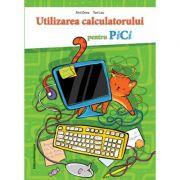 Utilizarea calculatorului pentru PiCi - Emil Onea, Toni Leu imagine librariadelfin.ro