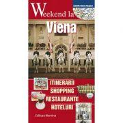 Weekend la Viena. Intinerarii, shopping, restaurante, hoteluri