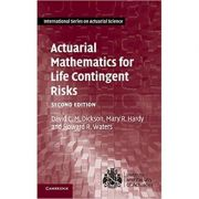Actuarial Mathematics for Life Contingent Risks - David C. M. Dickson, Mary R. Hardy, Howard R. Waters