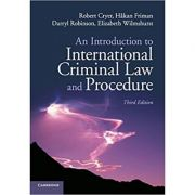 An Introduction to International Criminal Law and Procedure - Robert Cryer, Hakan Friman, Darryl Robinson, Elizabeth Wilmshurst